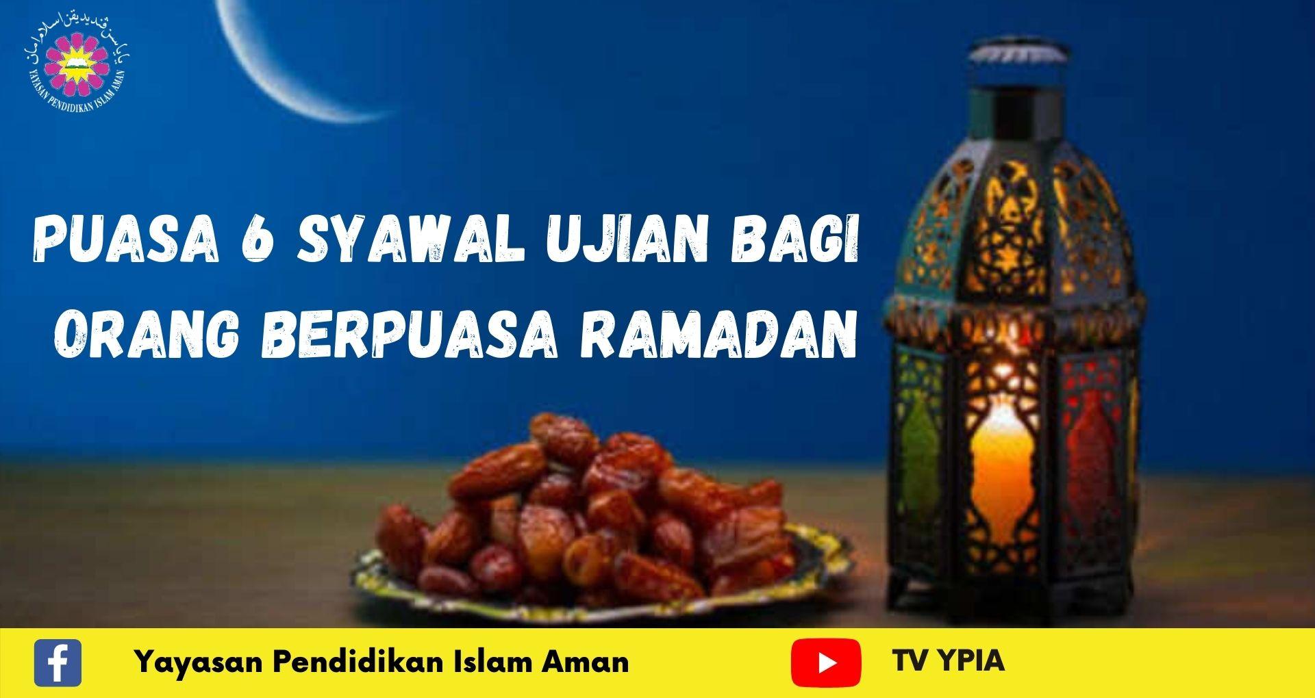 Puasa 6 Syawal Adalah Ujian Bagi Orang Yang Berpuasa Ramadhan